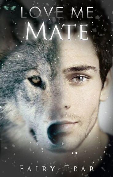 Love Me Mate /wattys2016