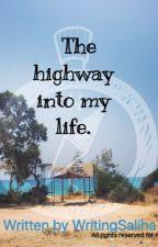 The highway into my life. by WritingSaliha