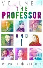 「 The Professor & I 」Charles Xavier Love Story by sliquee
