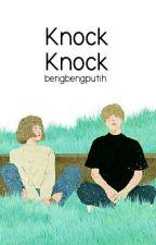 Knock Knock • CTH by bengbengputih