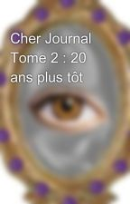 Cher Journal Tome 2 : 20 ans plus tôt by SarahNephylim
