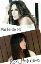 Parte De Mi  by Roxi_Malulera