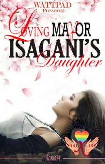 Loving ISAGANI's Daughter (GxG)