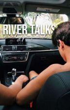 River Talks. « Tyrus.  by vickypetraki