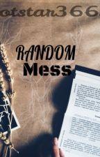 Random mess by hotstar3663