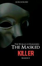 [C] The World of Darkness two   The Masked Killer◽ksj by kokocrush-