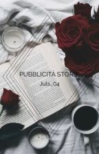 PUBBLICITÀ STORIE  by Juls_04