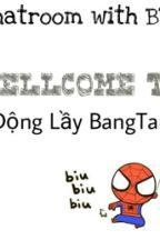 [BTS] [CHATROOM] Chatroom Của Trại Điên Nhà Big Hit by x__Yun__x