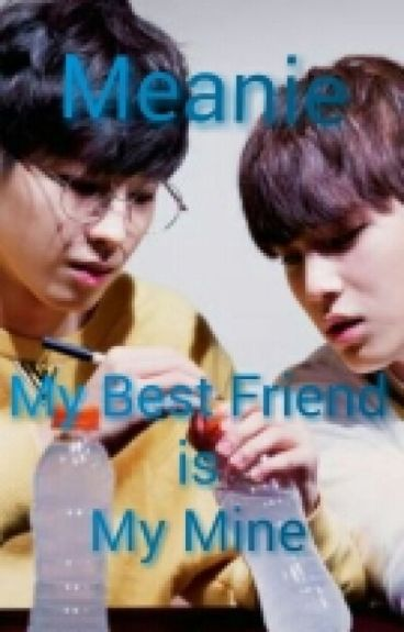 My Best Friend Is My Mine [MEANIE]