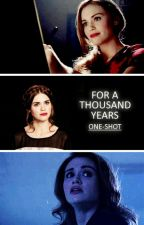 One-Shot ☾ For a Thousand Years by noni3536