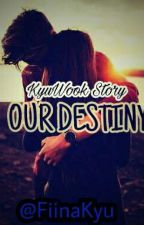 KyuWook Story: Our Destiny by FiinaKyu