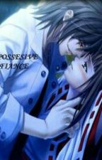 My Possesive Fiance by SelvyKartika1