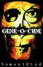 Gene-o-cide by SaLad_02