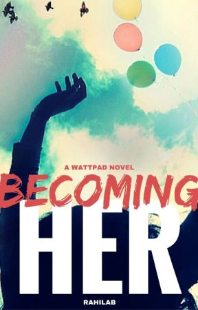 Becoming Her by RahilaWrites