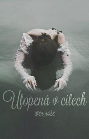 Utopená v citech by wer_rose