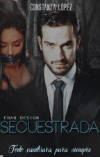 || Secuestrada || {Anahi y Poncho}  by ConstanzaLopezOlivar