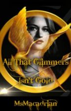 All That Glimmers Isn't Gold by MsMacadrian