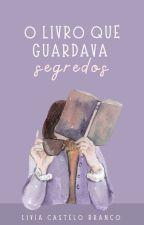 O livro que guardava segredos by AnaLiviaCasteloBranc