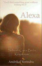 Alexa, Sebuah Cinta Beda Keyakinan by KenYorindra