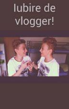 Iubire de vlogger! by BiancaBrad2
