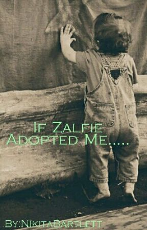 If Zalfie Adopted Me ... by NikitaBartlett