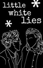 little white lies; n.s. [short story] ✔ by oohnoonialler