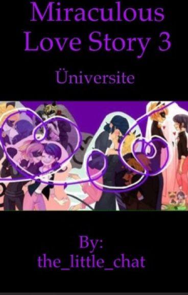 Üniversite Miraculous love story 3 / 2. Sezon çıkmadan önce yazılmıştır