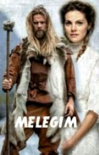 Melegim... (efsane Leydiler Serisi 4)(TAMAMLANDI) by Elisa-86