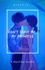 Please Love Me Right // Marichat by junnie_mintvk