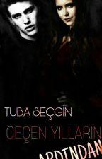 GEÇEN YILLARIN ARDINDAN by tubasecgin35