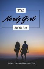 The nerdy girl falling for the jock or is it the jock falling for the nerdy girl by vicki-d-