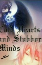 Cold Hearts and Stubborn Minds by Bourbon_Writer