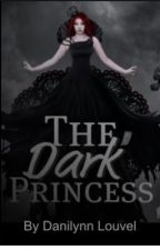 The Dark Princess(on hold) by Danilynn