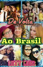 De Volta Ao Brasil #Wattys2016 by LoucaPorHumbelle12
