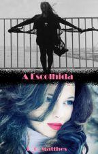 A Escolhida (Completo) by L_C_Matthes
