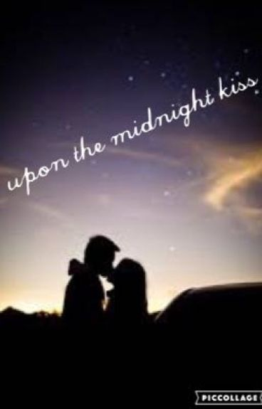 Upon The Midnight Kiss
