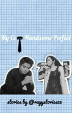 MY CEO HANDSOME PERFECT by ayyaflu