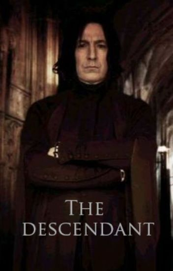 The descendant BOOK 1- Severus Snape love story