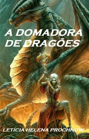 A Domadora de Dragões by LetiProchnow