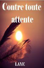 Contre toute attente by Chronique2Laye