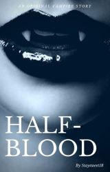 Half-Blood by Staysweet18