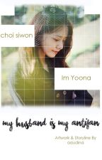 My Husband is My Antifan by aaudina
