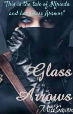 Glass Arrows by MissSaxon