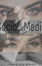 Social Media -Lauren Jauregui Y Tu by pm9nameless
