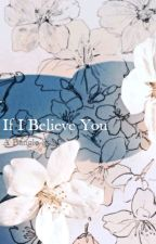 If I Believe You [HIATUS] [B.A.P Fanfiction] by k-ajima