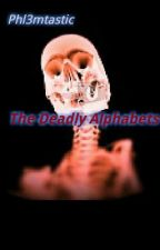 The Deadly Alphabets by Phl3mtastic