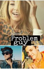 Problem Guy | C.Dallas | E. Dolan [Zawieszone]  by dramedallas