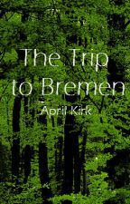 The Trip to Bremen by aprilkirk