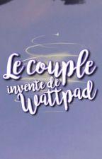 Le Couple Inventé de Wattpad by concours_watpadiien