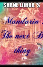 Mandarin * the next big thing by ShaneLorraSunga